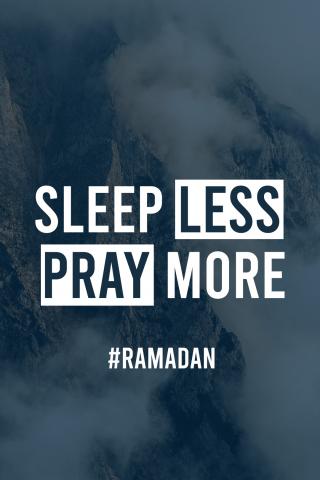 Sleep Less Pray More - Ramadan